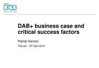 DAB+ business case and critical success factors