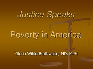 Justice Speaks Poverty in America