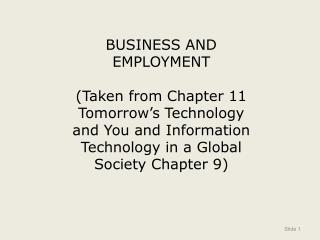 BUSINESS AND  EMPLOYMENT  (Taken from Chapter 11 Tomorrow's Technology and You and Information Technology in a Global
