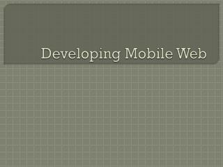 Developing Mobile Web