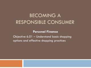 Becoming a Responsible Consumer