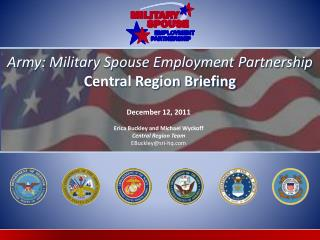 December 12 , 2011 Erica Buckley and Michael Wyckoff Central Region Team EBuckley@sri-hq.com