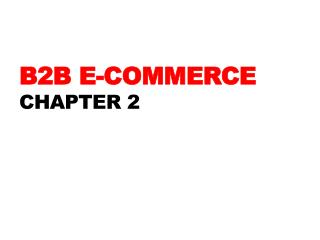 B2B E-Commerce Chapter  2