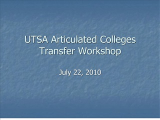 UTSA Articulated Colleges Transfer Workshop