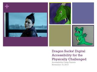 Dragon Sucks! Digital Accessibility for the Physically Challenged
