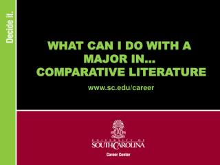 WHAT CAN I DO WITH A MAJOR IN...  COMPARATIVE LITERATURE