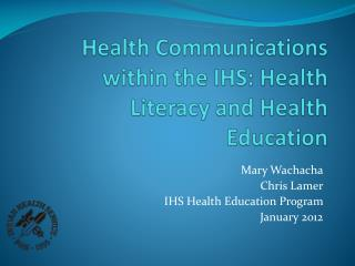 Health Communications within the IHS: Health Literacy and Health Education