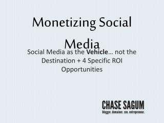 Monetizing Social Media