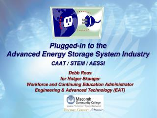Plugged-in to the  Advanced Energy Storage System Industry CAAT / STEM / AESSI