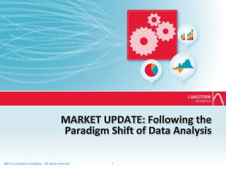 MARKET UPDATE: Following the  Paradigm Shift  of  Data Analysis