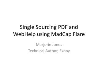 Single Sourcing PDF and WebHelp using MadCap Flare
