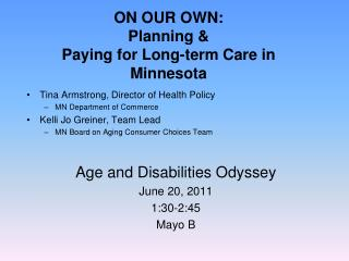ON OUR OWN:  Planning &  Paying for Long-term Care in Minnesota