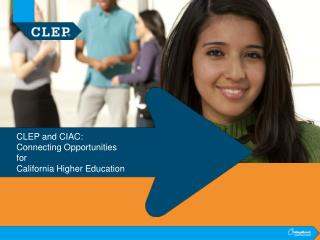 CLEP and CIAC: Connecting Opportunities for California Higher Education