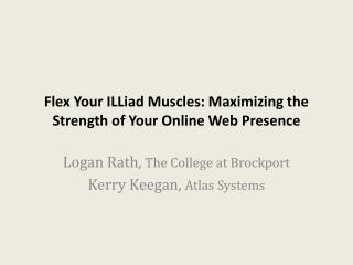 Flex Your  ILLiad  Muscles: Maximizing the Strength of Your Online Web Presence