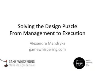 Solving the Design Puzzle From Management to Execution