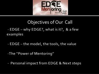 Objectives of  Our  Call