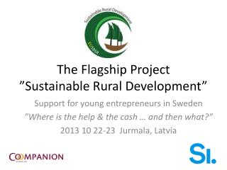 "The Flagship Project "" Sustainable  Rural  Development """