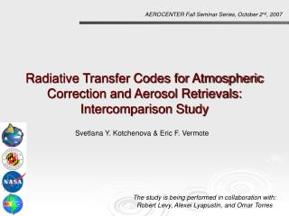 Radiative Transfer Codes for Atmospheric Correction and Aerosol Retrievals: Intercomparison Study