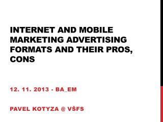 Internet and mobile marketing advertising formats and their pros, cons