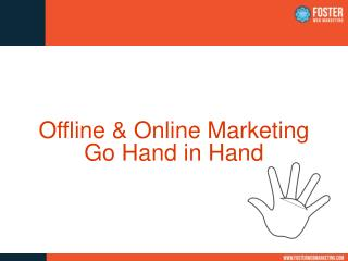 Offline & Online Marketing Go Hand in Hand