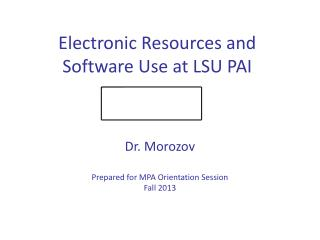 Electronic Resources and Software Use at LSU PAI
