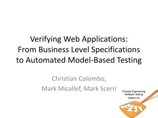 Verifying Web Applications:  From Business Level Specifications to Automated Model-Based Testing