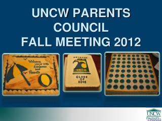 UNCW PARENTS COUNCIL FALL MEETING 2012