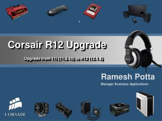 Corsair R12 Upgrade Upgrade from 11i (11.5.10) to R12 (12.1.3)