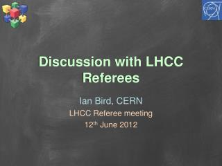 Discussion with LHCC Referees