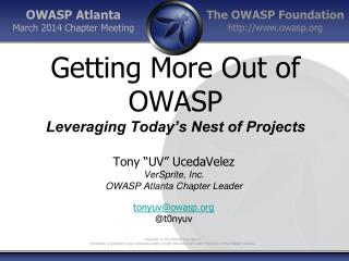 Getting More Out of OWASP Leveraging Today's Nest of Projects