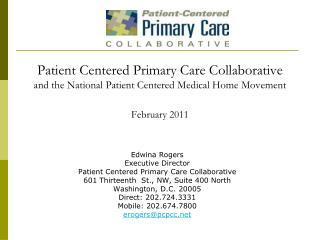 Patient Centered Primary Care Collaborative and the National Patient Centered Medical Home Movement February 2011