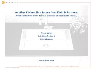 Another Kitchen Sink  Survey from Klein & Partners: What consumers think about a plethora of healthcare topics…