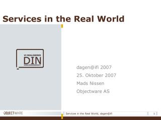Services in the Real World