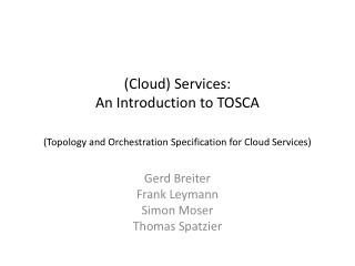(Cloud) Services: An Introduction to TOSCA (Topology and Orchestration Specification for Cloud Services)