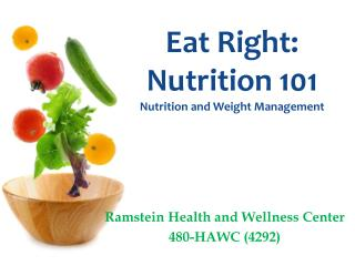 Eat Right: Nutrition 101 Nutrition and Weight Management