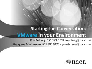 Starting the Conversation: VMware in your  Environment