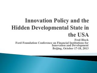 Innovation Policy and the Hidden Developmental State in the USA