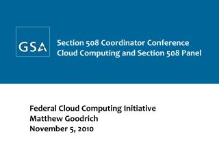 Federal Cloud Computing Initiative Matthew Goodrich November 5, 2010