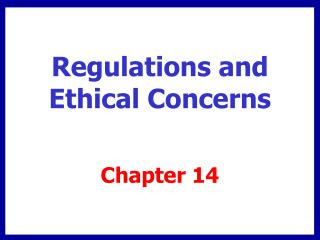 Regulations and Ethical Concerns