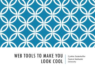 Web Tools to Make You Look Cool