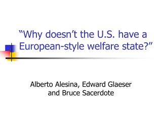 """Why doesn't the U.S. have a European-style welfare state?"""