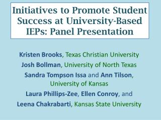 Initiatives  to Promote Student Success  at  University-Based  IEPs: Panel Presentation