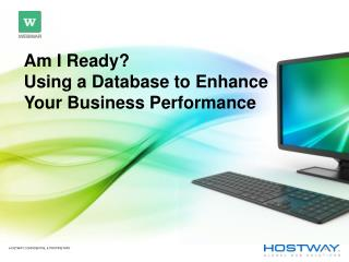 Am I Ready? Using a Database to Enhance Your Business Performance
