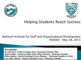 Helping Students Reach Success National Institute for Staff and Organizational Development  (NISOD)  – May 28, 2013