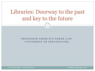 Libraries: Doorway to the past and key to the future
