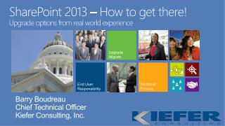 SharePoint 2013  – How to get there! Upgrade options from real world experience