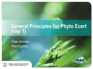 General Principles for Phyto Ecert (day 1)