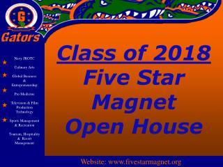 Class of 2018 Five Star Magnet Open House