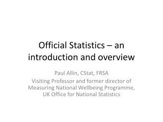 Official Statistics – an introduction and overview