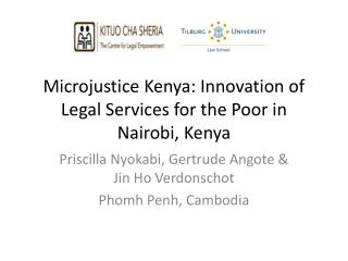 Microjustice Kenya :  Innovation  of Legal Services  for  the  Poor  in Nairobi,  Kenya